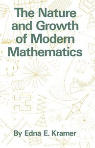 The best books on How the World Works - The Nature and Growth of Modern Mathematics by Edna Ernestine Kramer