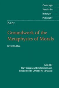 The best books on Immanuel Kant - Groundwork of the Metaphysics of Morals by Immanuel Kant