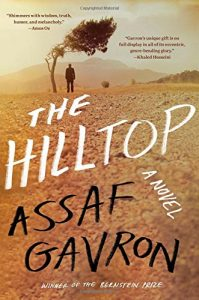 Ayelet Gundar-Goshen recommends the best of Contemporary Israeli Fiction - The Hilltop by Assaf Gavron