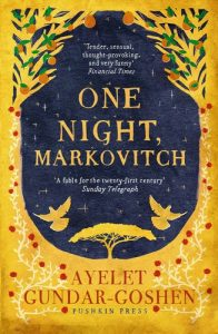 Ayelet Gundar-Goshen recommends the best of Contemporary Israeli Fiction - One Night, Markovitch by Ayelet Gundar-Goshen