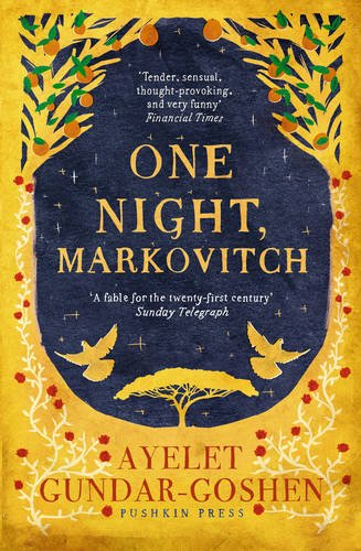 Ayelet Gundar-Goshen recommends the best of Contemporary Israeli Fiction - One Night, Markovitch by Ayelet Gundar-Goshen