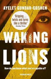 Ayelet Gundar-Goshen recommends the best of Contemporary Israeli Fiction - Waking Lions by Ayelet Gundar-Goshen