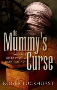 The Best Books on the Life and Work of H G Wells - The Mummy's Curse: The true history of a dark fantasy by Roger Luckhurst