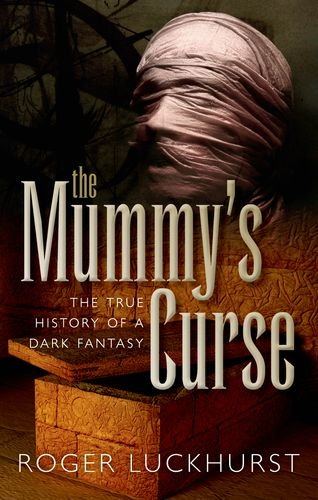 Roger Luckhurst on the life and works of H G Wells - The Mummy's Curse: The true history of a dark fantasy by Roger Luckhurst