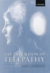 The Best Books on the Life and Work of H G Wells - The Invention of Telepathy: 1870—1901 by Roger Luckhurst