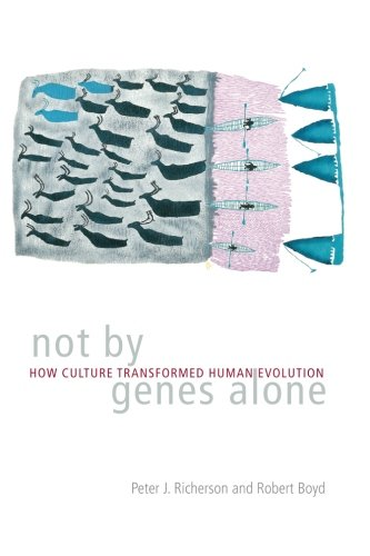 The best books on Cultural Evolution - Not by Genes Alone: How Culture Transformed Human Evolution by Peter J. Richerson & Robert Boyd