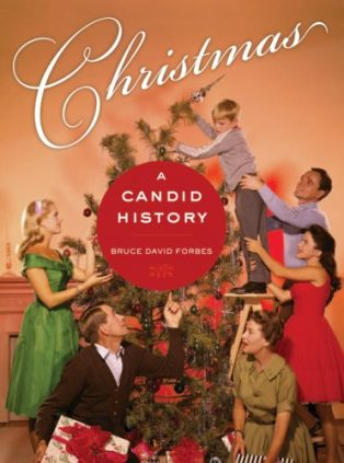 Christmas: A Candid History by Bruce Forbes