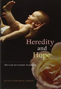The best books on Eugenics - Heredity and Hope: The Case for Genetic Screening by Ruth Schwartz Cowan