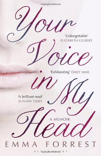 The best books on Depression - Your Voice in My Head by Emma Forrest