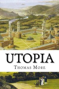 The best books on Utopia - Utopia by Thomas More