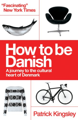 The best books on Refugees - How to be Danish: A Journey to the Cultural Heart of Denmark by Patrick Kingsley