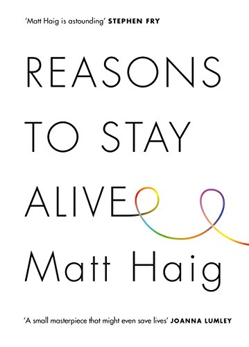 The best books on Depression - Reasons to Stay Alive by Matt Haig