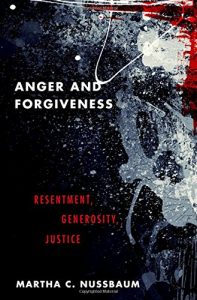 Best Philosophy Books of 2016 - Anger and Forgiveness: Resentment, Generosity, and Justice by Martha Nussbaum