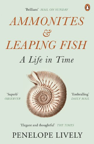 The best books on Ageing - Ammonites and Leaping Fish: A Life in Time by Penelope Lively