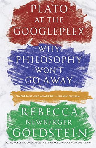 Best Philosophical Novels - Plato at the Googleplex: Why Philosophy Won't Go Away by Rebecca Goldstein