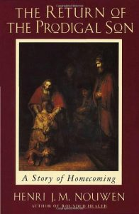 The best books on Hillary Clinton - The Return of the Prodigal Son: A Story of Homecoming by Henri Nouwen