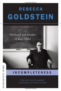 Best Philosophical Novels - Incompleteness: The Proof and Paradox of Kurt Gödel by Rebecca Goldstein