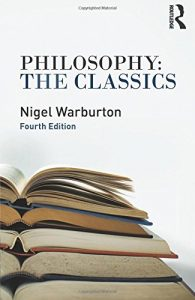 Nigel Warburton recommends the best Introductions to Philosophy - Philosophy: The Classics by Nigel Warburton