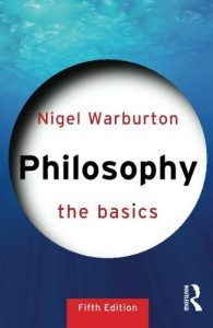 Summer Reading 2020: Philosophy Books - Philosophy: The Basics by Nigel Warburton