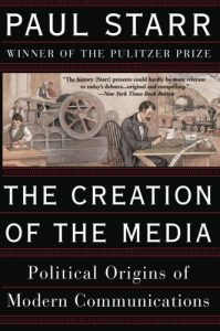 James T Hamilton recommends the best books on the Economics of News - The Creation of the Media: Political Origins of Modern Communications by Paul Starr