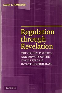 James T Hamilton recommends the best books on the Economics of News - Regulation through Revelation: The Origin, Politics, and Impacts of the Toxics Release Inventory Program by James T Hamilton