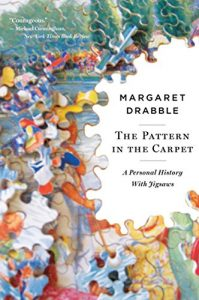 The best books on Ageing - The Pattern in the Carpet: A Personal History with Jigsaws by Margaret Drabble