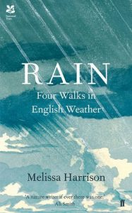 The best books on Summer - Rain: Four Walks in English Weather by Melissa Harrison