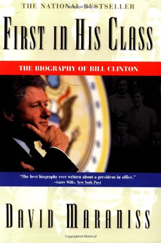 The best books on Hillary Clinton - First in His Class: A Biography Of Bill Clinton by David Maraniss