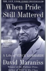 The best books on Hillary Clinton - When Pride Still Mattered : A Life Of Vince Lombardi by David Maraniss
