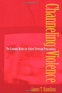 James T Hamilton recommends the best books on the Economics of News - Channeling Violence: The Economic Market for Violent Television Programming by James T Hamilton