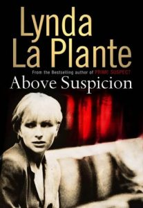 Lynda La Plante recommends the best Crime Novels - Above Suspicion by Lynda La Plante