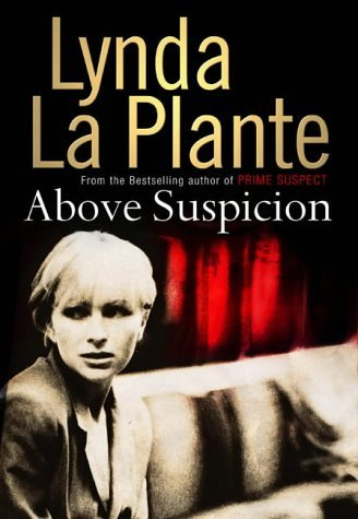 Lynda La Plante recommends the best Crime Novels - Above Suspicion by Lynda La Plante