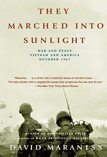 The best books on Hillary Clinton - They Marched Into Sunlight: War and Peace Vietnam and America October 1967 by David Maraniss