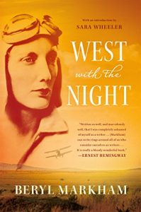 The best books on Hillary Clinton - West with the Night by Beryl Markham
