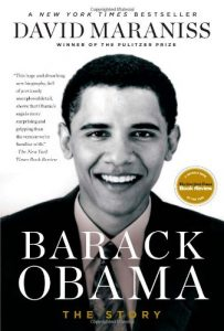 The best books on Hillary Clinton - Barack Obama: The Story by David Maraniss