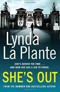 Lynda La Plante recommends the best Crime Novels - She's Out by Lynda La Plante