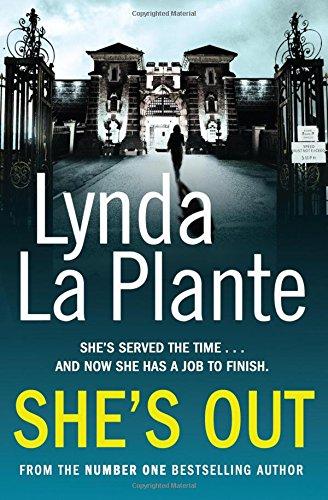 Lynda La Plante recommends the best Crime Novels - She's Out by Lynda La Plante