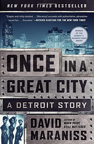 The best books on Hillary Clinton - Once in a Great City: A Detroit Story by David Maraniss