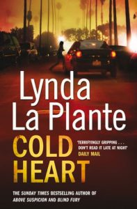 Lynda La Plante recommends the best Crime Novels - Cold Heart by Lynda La Plante