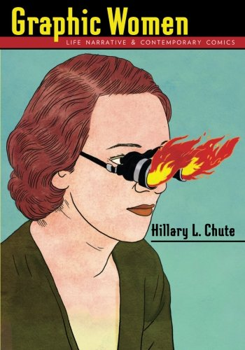 Best Comics of 2016 - Graphic Women: Life Narrative and Contemporary Comics by Hillary Chute