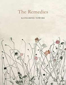 Best Poetry of 2016 - The Remedies by Katharine Towers