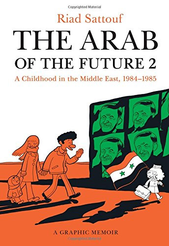 Best Comics of 2016 - The Arab of the Future 2: A Childhood in the Middle East, 1984-1985 by Riad Sattouf