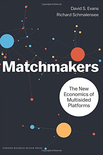 Best Economics Books of 2016 - Matchmakers: The New Economics of Multisided Platforms by David S. Evans and Richard Schmalensee