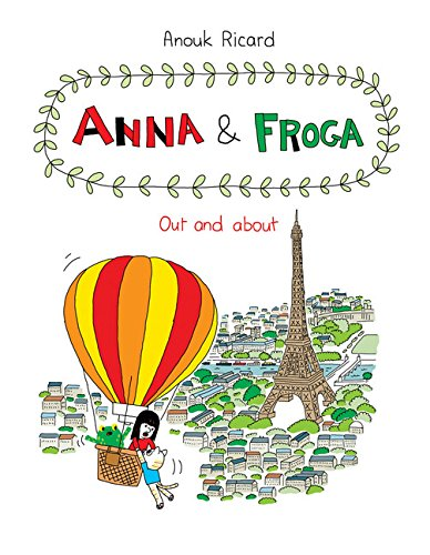 Anna and Froga: Out and About by Anouk Ricard