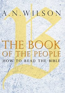 A N Wilson recommends the best Christian Books - The Book of the People: How to Read the Bible by A N Wilson