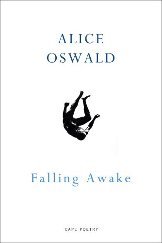 Best Poetry of 2016 - Falling Awake by Alice Oswald