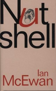 Ian McEwan on the Books That Shaped His Novels - Nutshell by Ian McEwan