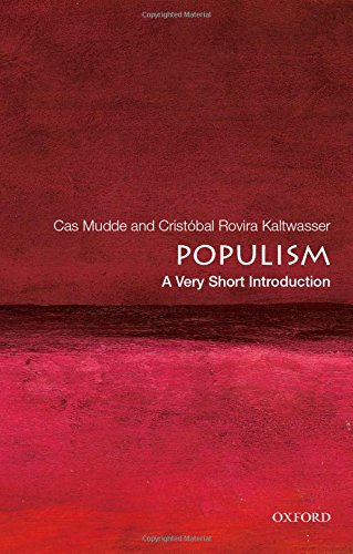 The best books on Populism - Populism: A Very Short Introduction by Cas Mudde & Cristóbal Rovira Kaltwasser