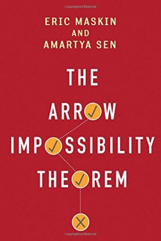 The Arrow Impossibility Theorem by Amartya Sen, Eric Maskin & Kenneth J Arrow