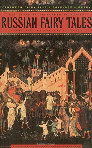 Max Porter on the Books That Shaped Him - The Pantheon Anthology of Russian Fairy Tales by A.N. Afanas'ev and N. Guterman (translator)